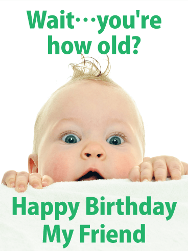 You're How Old!? Funny Birthday Card for Friends