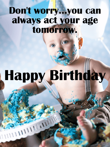 Magnificent Act Your Age Tomorrow Funny Birthday Card Birthday Greeting Funny Birthday Cards Online Alyptdamsfinfo