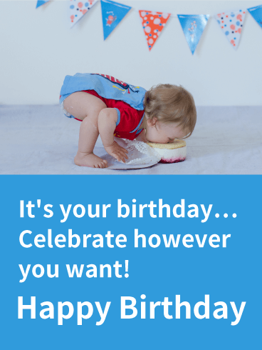 Celebrate However You Want! Funny Birthday Card
