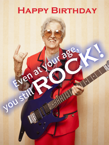 You still Rock! Funny Birthday Card