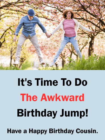 The Awkward Jump! Funny Birthday Card for Cousin
