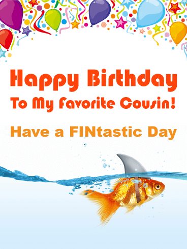 Have a FINtastic Day! Funny Birthday Card for Cousin