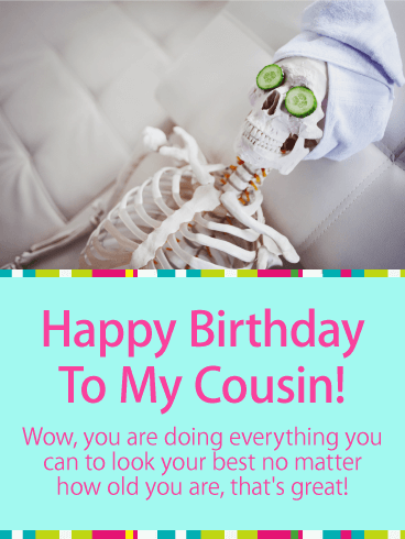 Looking Your Best! Funny Birthday Card for Cousin