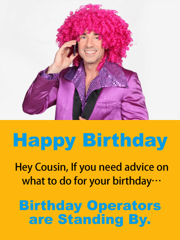 Call Me for Advise! Funny Birthday Card for Cousin