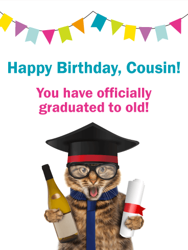 Graduating to Old! Funny Birthday Card for Cousin