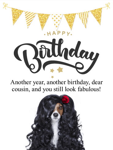 You Look Fabulous! Funny Birthday Card for Cousin