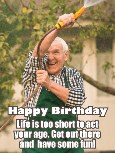 Life is too Short - Funny Birthday Card