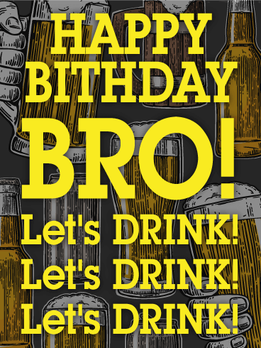 Let's Drink Bro - Funny Birthday Card
