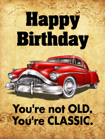 You are Classic - Funny Birthday Card