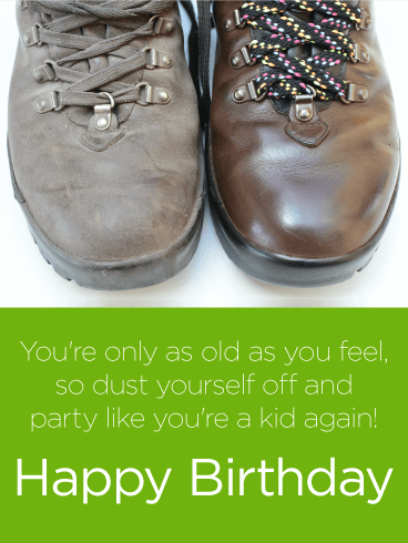You're Only as Old as You Feel! Funny Birthday Card