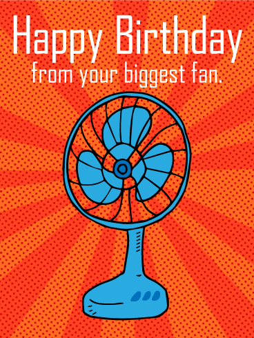 From Your Biggest Fan - Funny Birthday Card