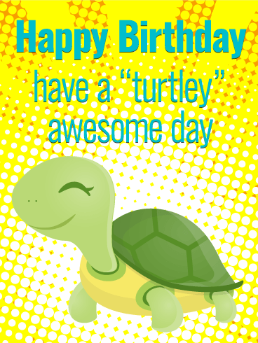 Turtley Awesome Day Funny Birthday Card