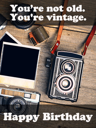 You're Vintage! Funny Birthday Card