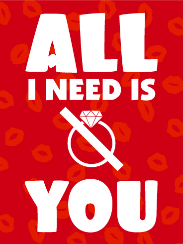 All I Need is... YOU! Funny Love Card