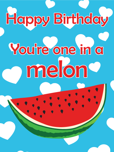 You're one in a Melon! Funny Birthday Card