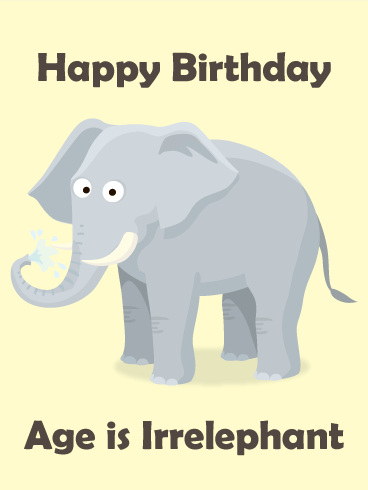 Age is Irrelephant - Funny Birthday Card