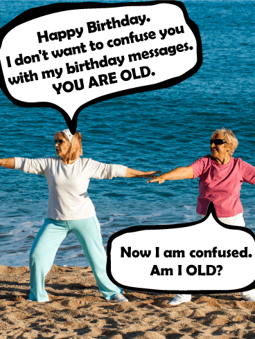 Am I Old? Funny Birthday Card