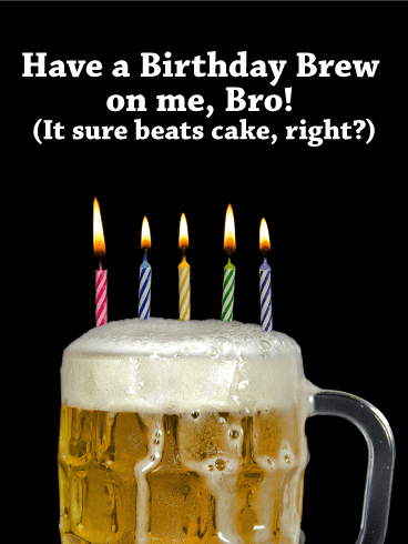 It's on Me Bro! Funny Birthday Card