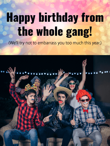 Party with the Gang! Funny Birthday Card for Friends