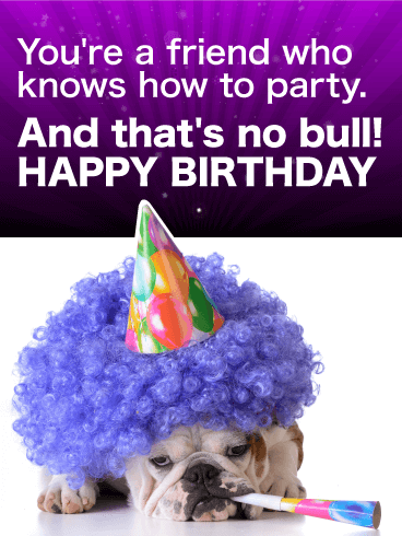 Party Bulldog Funny Birthday Card for Friends