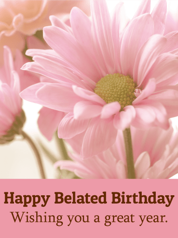 Happy Belated Birthday Greeting Card Birthday Greeting Cards