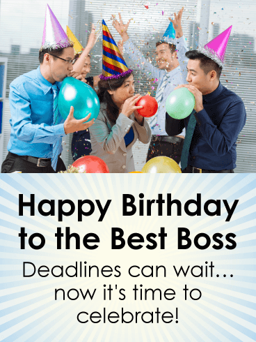 Deadline Can Wait... Happy Birthday Wishes Card for Boss