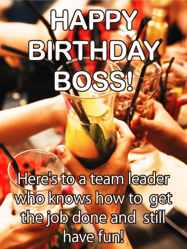 Here S To You Happy Birthday Wishes Card For Boss Birthday