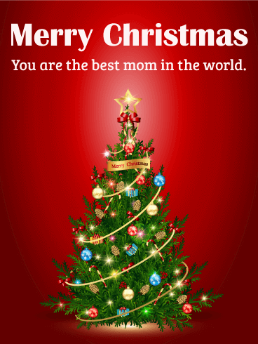 To the Best Mom - Christmas Card