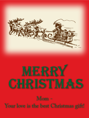 Your Love is the Best Gift! Merry Christmas Card for Mom