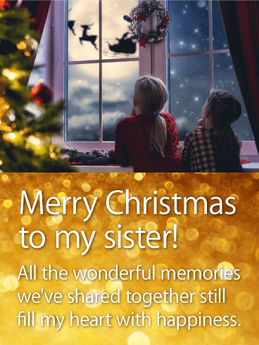 Wonderful Memories of Sister - Merry Christmas Wishes Card