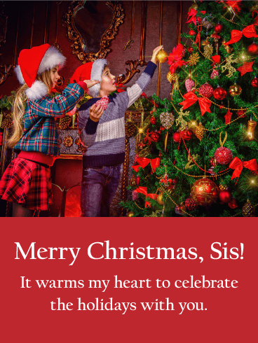 I feel Warm - Merry Christmas Card for Sister