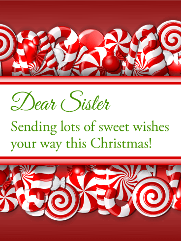 Sending You Lots of Sweet Wishes - Merry Christmas Card for Sister