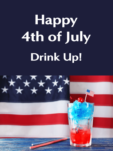 Drink Up- Happy 4th of July card