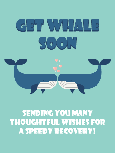 Get Whale Soon – Funny Animal Get Well Card