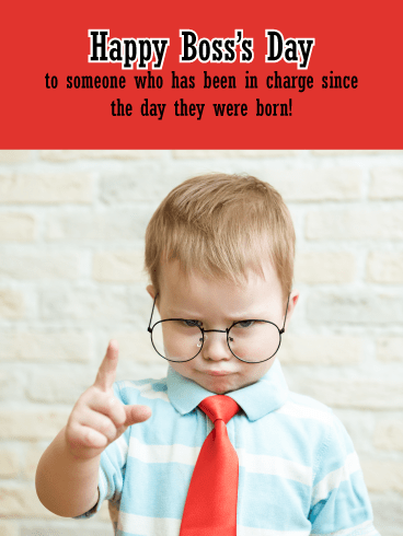 You've Always Been in Charge – Happy Boss's Day Card