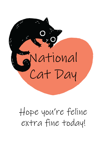 Feline Fine – Happy National Cat Day Card