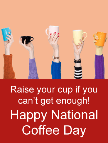 Hands raised with coffee mugs - National Coffee Day card