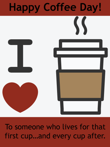 I love coffee - National Coffee Day card