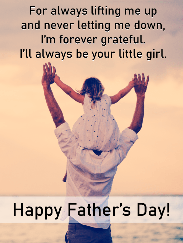 For always lifting me up and never letting me down, I'm forever grateful. I'll always be your little girl. Happy Father's Day!