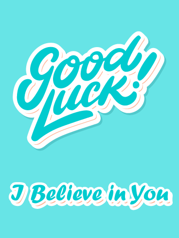 Believe In You - Good Luck Cards