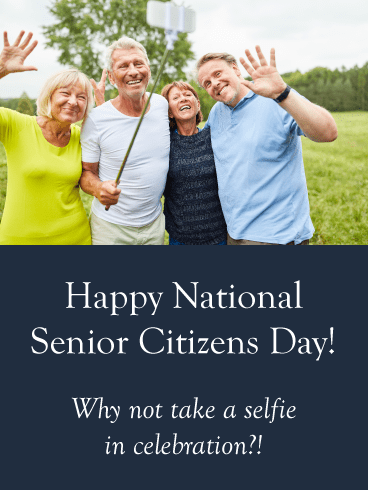 Selfie Time- Happy National Senior Citizens Day Card