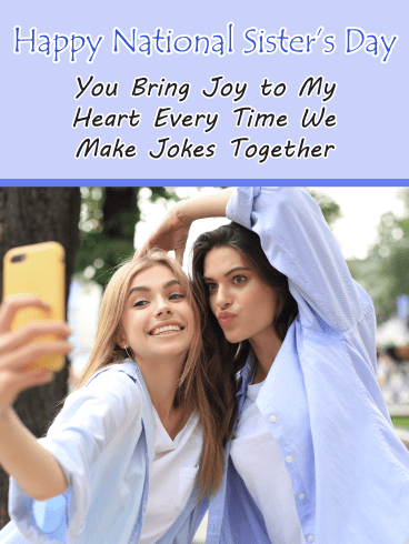 Matching Selfie – Happy International Sister's Day Card