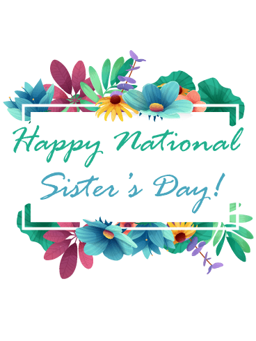 Blooming Flowers – Happy National Sister's Day Card