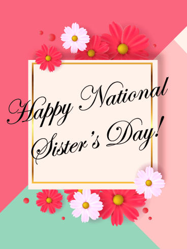 Colorful Flower Note – Happy National Sister's Day Card