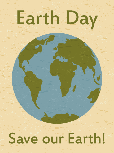 Save our Earth! Happy Earth Day Card
