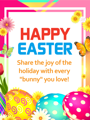 Share the Joy of the Holiday! Happy Easter Card