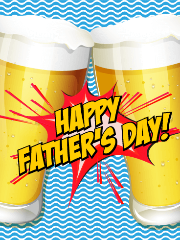 Cheers to Dad! Happy Father's Day Card