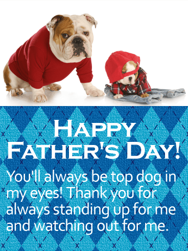 To my Top Dog Dad - Happy Father's Day Card