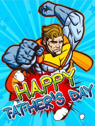 To my Hero Dad! Happy Father's Day Card