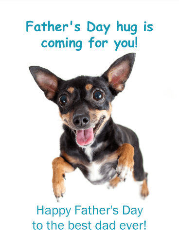 A Big Hug is Coming! Happy Father's Day Card